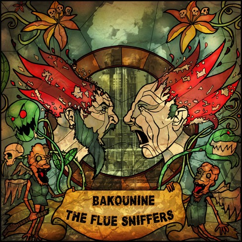 BAKOUNINE / the FLUE SNIFFERS
