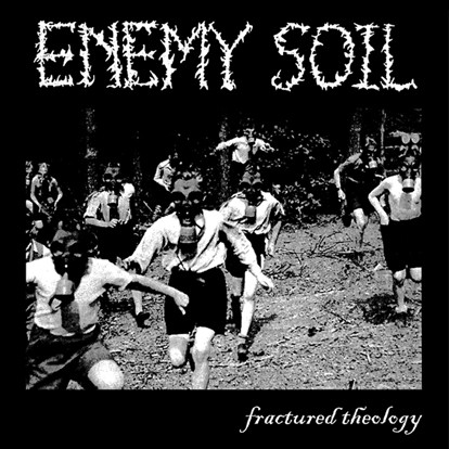 ENEMY SOIL - Fractured theology