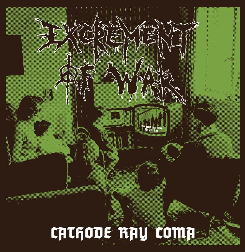 EXCREMENT OF WAR - Cathode ray coma