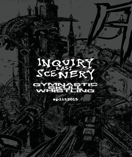 INQUIRY LAST SCENERY / GYMNASTIC SKULL WHISTLING