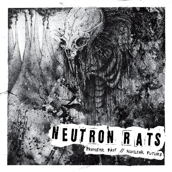 NEUTRON RATS - Primitive past / Nuclear future