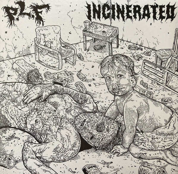 P.L.F. / INCINERATED