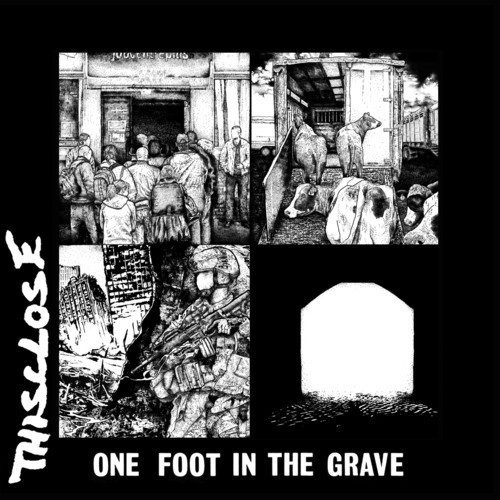 THISCLOSE - One foot in the grave