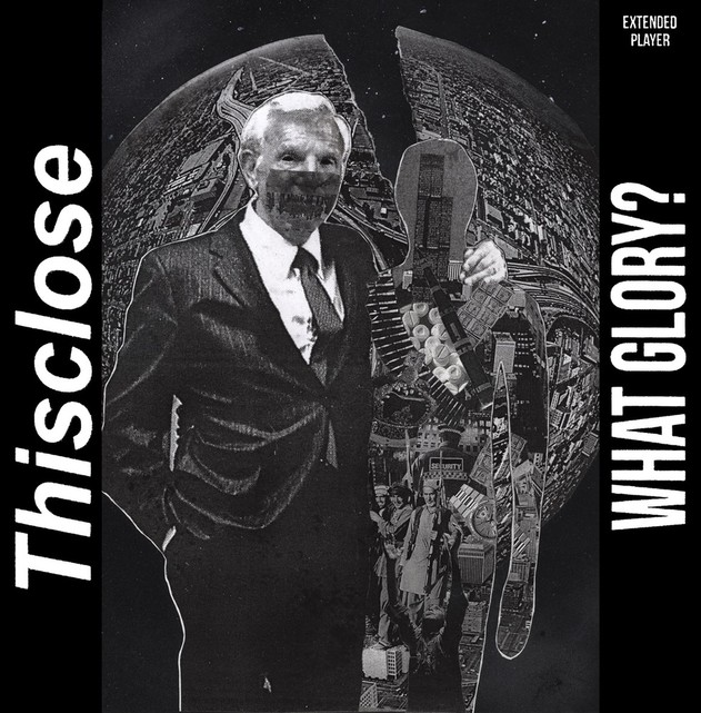 THISCLOSE - What glory?