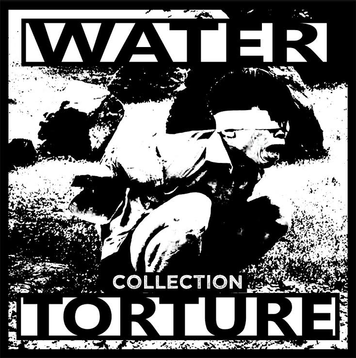WATER TORTURE - Collection