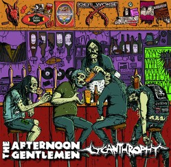 AFTERNOON GENTLEMEN / LYCANTHROPHY