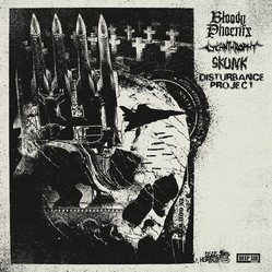 BLOODY PHOENIX / LYCANTHROPHY / SKUNK / DISTURBANCE PROJECT